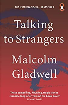 Talking to Strangers: What We Should Know about the People We Don't Know by [Malcolm Gladwell]