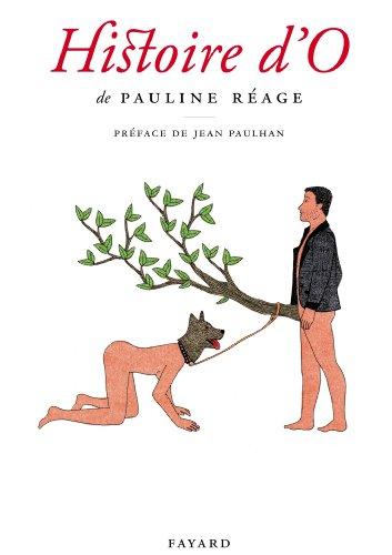 Histoire d'O, précédé de «Le bonheur dans l'esclavage» par Jean Paulhan (Littérature Française)