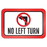 No Left Turn 9' x 6' Metal Sign