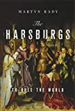 Image of The Habsburgs: To Rule the World