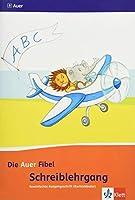 Die Auer Fibel. Schreibschriftlehrgang Vereinfachte Ausgangsschrift fuer Rechtshaender 1. Schuljahr. Ausgabe fuer Bayern - Neubearbeitung 2014