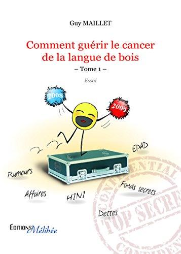 Comment guérir le cancer de la langue de bois - Tome 1 (French Edition)