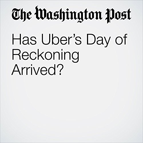 Has Uber's Day of Reckoning Arrived? copertina