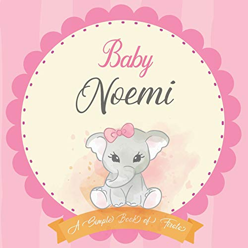 Baby Noemi A Simple Book of Firsts: First Year Baby Book a Perfect Keepsake Gift for All Your Precious First Year Memories