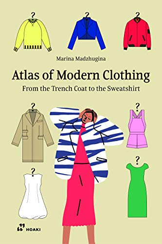 Atlas of Modern Clothing: From the Trench Coat to the Sweatshirt