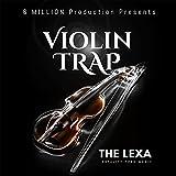 Violin Trap (feat. The Lexa)