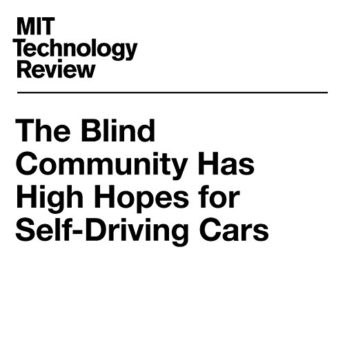 The Blind Community Has High Hopes for Self-Driving Cars | Elizabeth Woyke