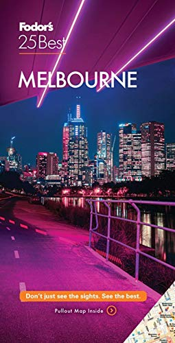 Compare Textbook Prices for Fodor's Melbourne 25 Best Full-color Travel Guide 2nd ed. Edition ISBN 9781640972032 by Fodor's Travel Guides