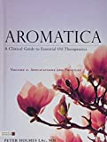 aromatica: a clinical guide to essential oil therapeutics: applications and profiles: 2