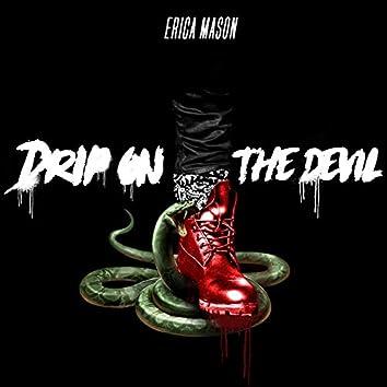 Drip on the Devil