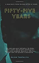 Fifty-Five Years: A Man Back from Prison After 43 Years (Shades of grey fifty fifty of life dark thriller)