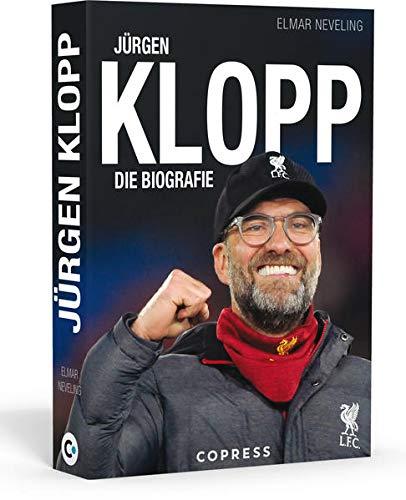 Jürgen Klopp: Die Biografie. Ausnahme-Trainer und Meistermacher: sein Leben und seine Erfolge mit Mainz 05, BVB und dem FC Liverpool. Plus Insider-Infos zu Spieltaktik & Fußball-Philosophie.