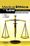 Medical Ethics and Law, Second Edition: The Core Curriculum