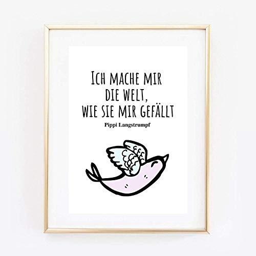 Din A4 Kunstdruck ohne Rahmen - Spruch - Ich mache mir die Welt, wie sie mir gefällt - Zitat Lindgren Motivation Mut Druck Poster Bild