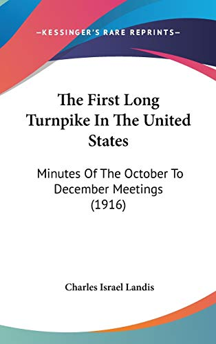 The First Long Turnpike In The United States: Minutes Of The October To December Meetings (1916)