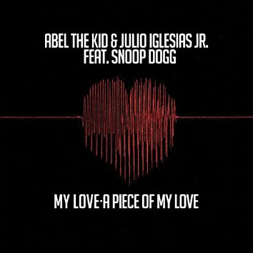 My Love- A Piece of My Love (feat. Snoop Dogg) [EP]