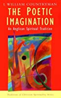 The Poetic Imagination: An Anglican Spiritual Tradition (Traditions of Christian Spirituality) by Louis William Countryman(2005-12-03)