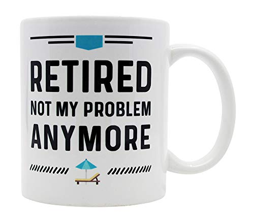 Casitika Funny Happy Retirement Coffee Mugs. Gag Mug Ideas for Men and Women. Retired Not My Problem Anymore. Fun Cup for Coworker. 11 oz White Ceramic Novelty Mug.