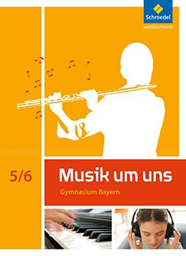 Musik um uns SI - Ausgabe 2017 für Bayern: Schülerband 5 / 6