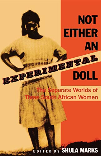 Not Either an Experimental Doll: The Separate Worlds of Three South African Women