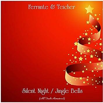 Silent Night / Jingle Bells (All Tracks Remastered)