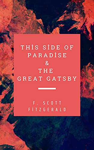 The Great Gatsby & This Side of Paradise:Novel Fiction 2 in 1 (English Edition)