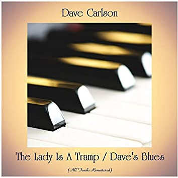 The Lady Is A Tramp / Dave's Blues (Remastered 2020)