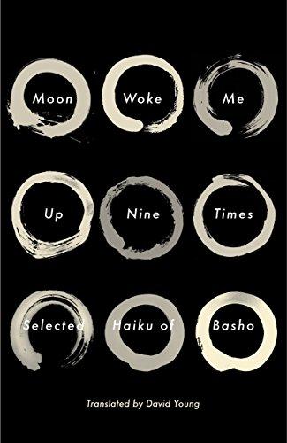 Moon Woke Me Up Nine Times: Selected Haiku of Basho