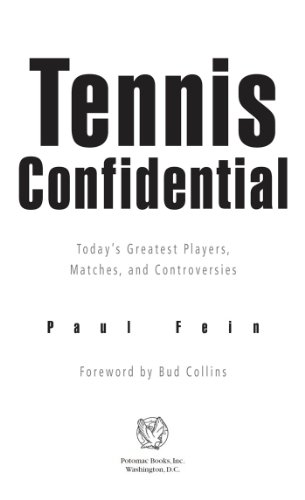 Tennis Confidential: Today's Greatest Players, Matches, and Controversies: Today's Greatest Players, Matches, Controv (English Edition)