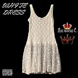 White Dress (feat. T-zar The Tyrant) [Explicit]