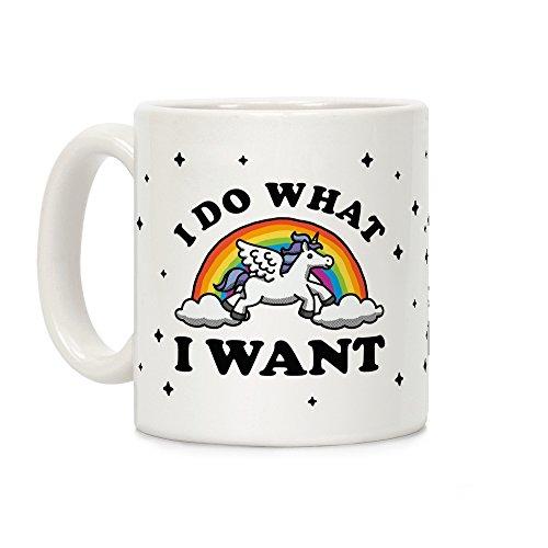 LookHUMAN I Do What I Want (Unicorn Mug) White 11 Ounce Ceramic Coffee Mug