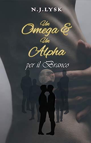 Un Omega & Un Alpha per il Branco: Volume 1