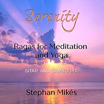 Serenity: Ragas for Meditation and Yoga