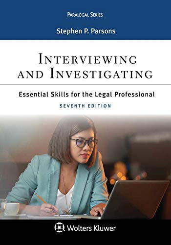Compare Textbook Prices for Paralegal Series Interviewing and Investigating: Essentials Skills for the Legal Professional 7 Edition ISBN 9781543801071 by Parsons, Stephen P.