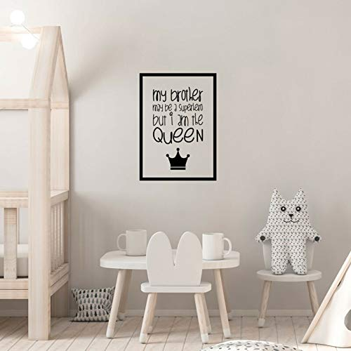"""Vinyl Art Wall Decal - My Brother May Be A Superhero But I Am The Queen - 22.5"""""""