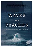 Waves and Beaches: The Powerful Dynamics of Sea and Coast