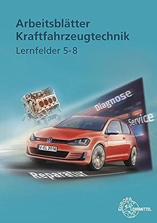 Arbeitsblätter Kraftfahrzeugtechnik Lernfelder 58 by Achim van Huet