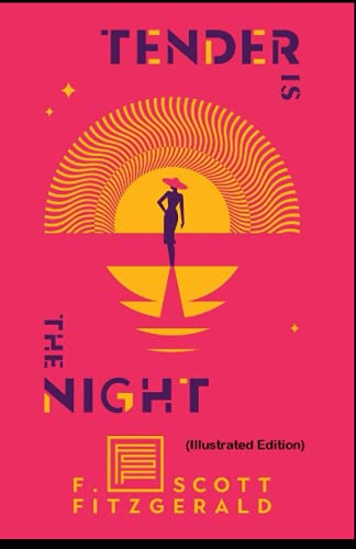 Tender is the Night By Francis Scott Fitzgerald (Illustrated Edition)