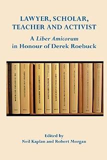 Lawyer, Scholar, Teacher and Activist:: A Liber Amicorum in Honour of Derek Roebuck