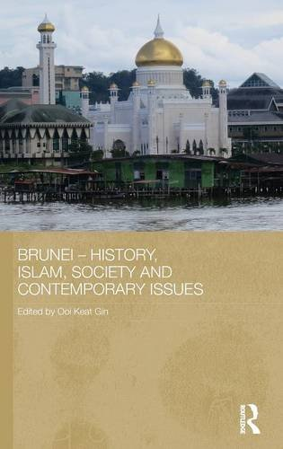 Brunei - History, Islam, Society and Contemporary Issues (Routledge Contemporary Southeast Asia, Band 78)
