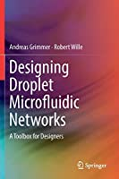 Designing Droplet Microfluidic Networks: A Toolbox for Designers