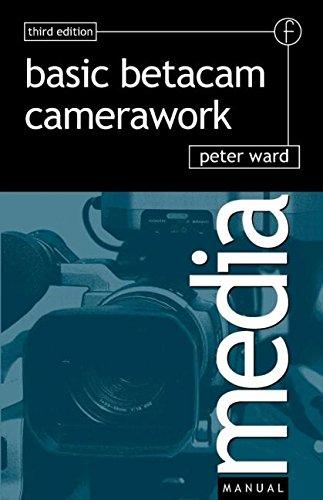 Basic Betacam Camerawork (Media Manuals)
