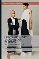 Contemporary Indonesian Fashion: Through the Looking Glass (Dress and Fashion Research)