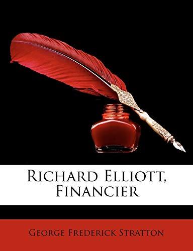 Richard Elliott, Financier