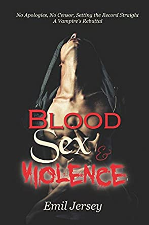 Blood, Sex and Violence: A Vampire's Rebuttal