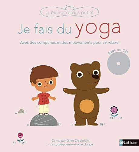 Je fais du yoga - Un livre-CD avec des comptines et des...