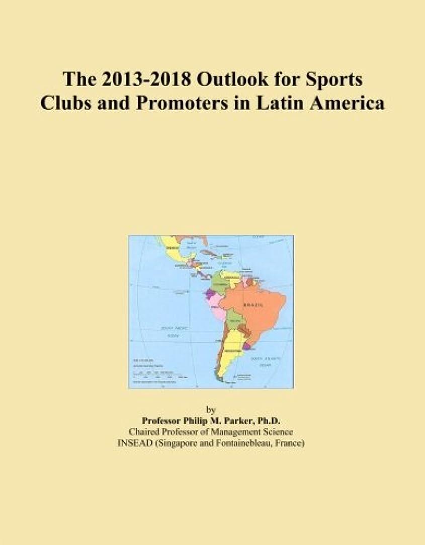 信頼思春期メトロポリタンThe 2013-2018 Outlook for Sports Clubs and Promoters in Latin America
