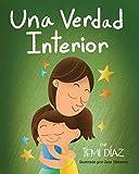 Una Verdad Interior: Libro De Empoderamiento e Inteligencia Emocional Para Niños