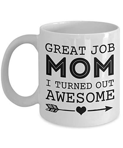 DJNGN Great Job Mom I TurnedAwesome Mug, tazas de café de cerámica blanca de 11 oz, regalo único para el día de la madre, el mejor regalo divertido e inspirador para mamá, divertidas tazas de té para