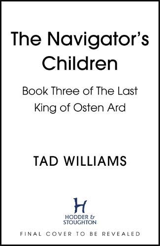 The Navigator's Children: Book Three of The Last King of Osten Ard